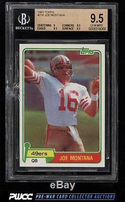 1981 Topps Football Joe Montana ROOKIE RC #216 BGS 9.5 GEM MINT (PWCC)