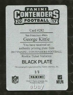 2017 George Kittle Contenders Rookie Ticket Auto Printing Plate Black 1/1